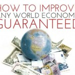 How to Improve Any World Economy – Guaranteed
