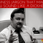 Business Jargon that Makes You Sound Like a Dickhead