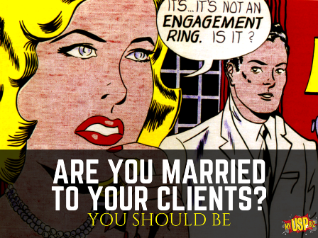 ARE YOU MARRIED TO YOUR CLIENTS web small