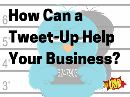 How Can a Tweet-Up Help Your Business-