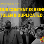 How to Find Out if Your Content is Being Stolen & Duplicated?
